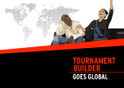 Tournament Builder Goes Global