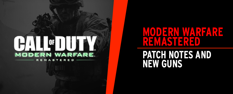 Modern Warfare Remastered Patch Notes and New Guns