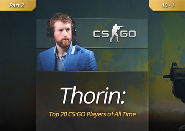 Thorin's Top 20 CS:GO Players of All-Time (10-1) :: News :: Gfinity