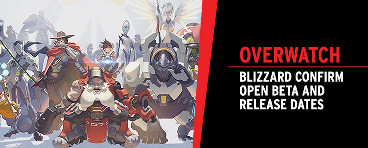Blizzard confirm Overwatch open beta and release dates