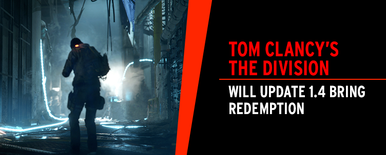 Tom Clancy's The Division - Will Update 1 4 Bring Redemption