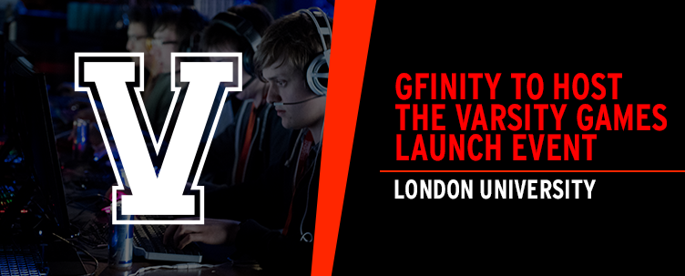 Gfinity to host the Varsity Games launch event - London University eSports