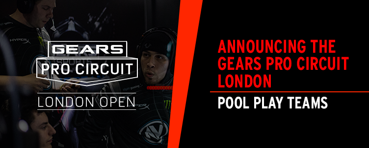 Announcing the Gears Pro Circuit London Open Pool Play Teams