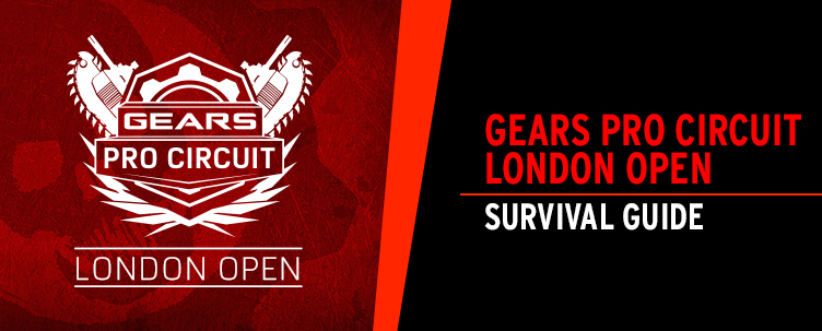 Gears Pro Circuit London Open Survival Guide