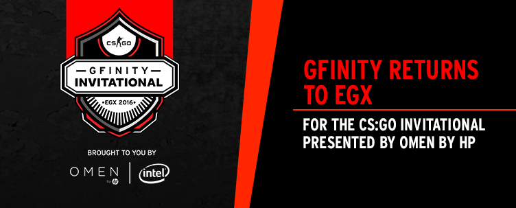 Gfinity Returns to EGX for the CS:GO Invitational presented by Omen by HP