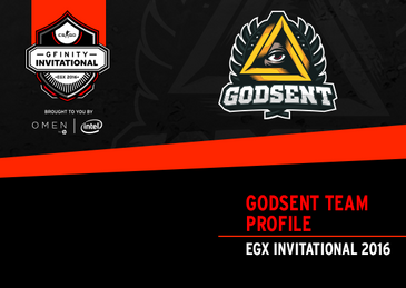 GODSENT Team Profile - EGX Invitational 2016