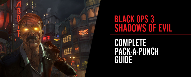 BO3 Shadows of Evil Complete Pack-A-Punch Guide :: News :: Gfinity
