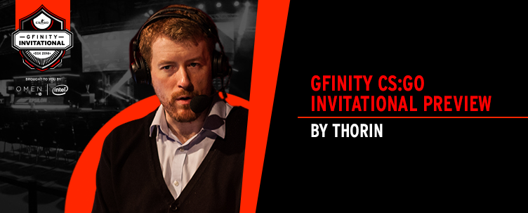 Thorin's Gfinity CS:GO Invitational Preview