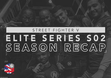 STREET FIGHTER V: ELITE SERIES SEASON 2 RECAP