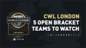 5 Open Bracket Teams To Watch At CWL London