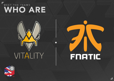 WHO ARE FNATIC AND VITALITY?