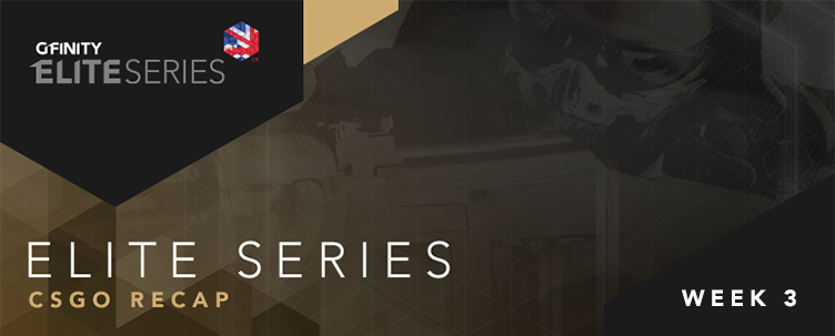 Elite Series CS:GO Recap - Week 3